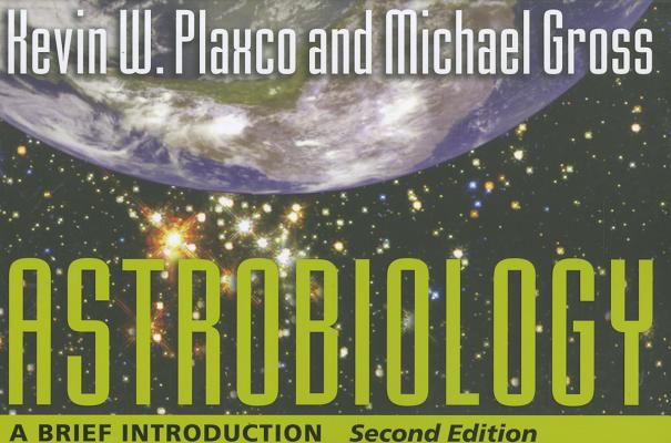 Astrobiology By Plaxco, Kevin W./ Gross, Michael